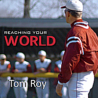 New Audio CD by Tom Roy – Reach Your World